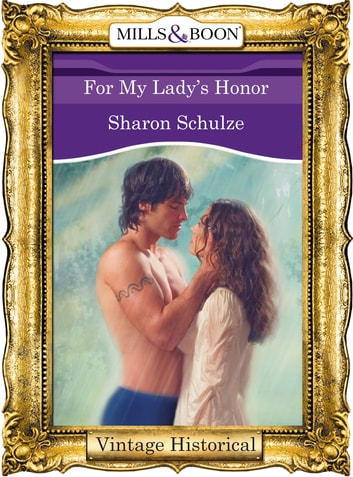 For My Lady's Honor (Mills & Boon Historical) ebook by Sharon Schulze