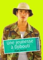 Une jeunesse à Djibouti (pulp gay) ebook by Yvan Dorster