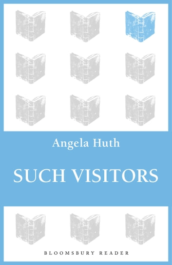 Such Visitors ebook by Angela Huth