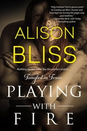 Playing With Fire ebook by Alison Bliss