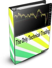 The Only Technical Trading ebook by KC Great