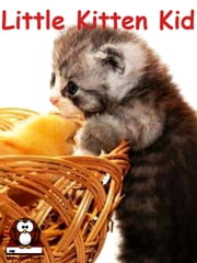 Little Kitten Kid ebook by Little Owl Books