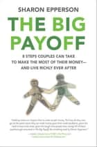 The Big Payoff ebook by Sharon Epperson
