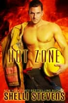 Hot Zone ebook by Shelli Stevens