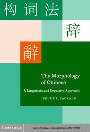 The Morphology of Chinese ebook by Packard, Jerome L.