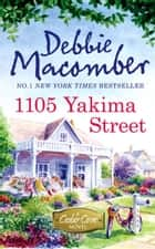 1105 Yakima Street (A Cedar Cove Novel, Book 11) ebook by Debbie Macomber