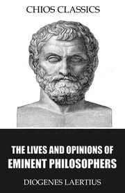 The Lives and Opinions of Eminent Philosophers ebook by Diogenes Laertius,C.D. Yonge