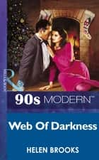 Web Of Darkness (Mills & Boon Vintage 90s Modern) ebook by Helen Brooks
