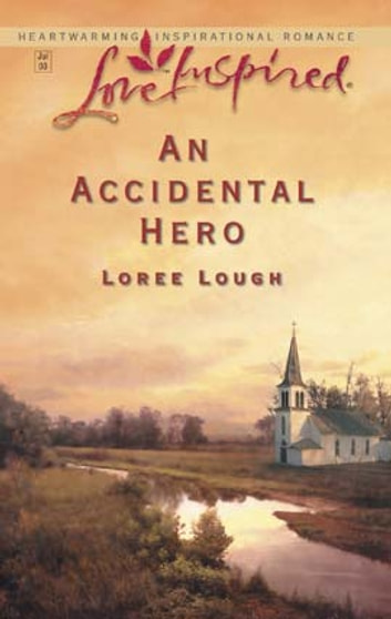 An Accidental Hero ebook by Loree Lough