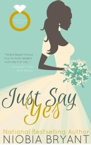 Just Say Yes ebook by Niobia Bryant