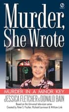 Murder, She Wrote: Murder in a Minor Key ebook by Jessica Fletcher, Donald Bain