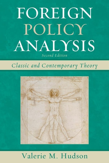 Foreign Policy Analysis - Classic and Contemporary Theory ebook by Valerie M. Hudson