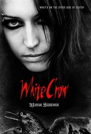 White Crow ebook by Marcus Sedgwick