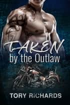 Taken by the Outlaw ebook by Tory Richards