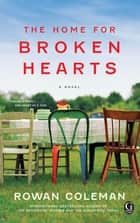 The Home for Broken Hearts ebook by Rowan Coleman