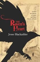 The Raven's Heart ebook by Jesse Blackadder