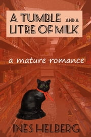 A Tumble and a Litre of Milk ebook by Ines Helberg