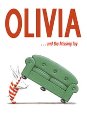 Olivia . . . and the Missing Toy - with audio recording ebook by Ian Falconer,Ian Falconer,Dame Edna