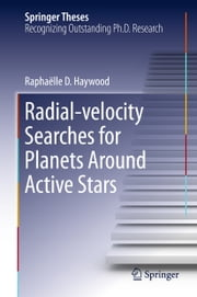 Radial-velocity Searches for Planets Around Active Stars ebook by Raphaëlle D. Haywood