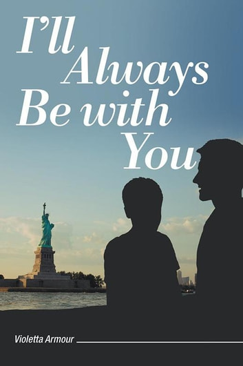 I'Ll Always Be with You ebook by Violetta Armour