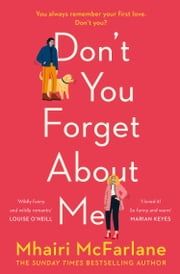 Don't You Forget About Me ebook by Mhairi McFarlane