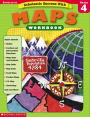 Scholastic Success With Maps (Grade 4) ebook by Beech, Linda Ward