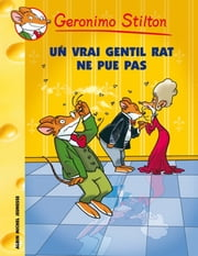Un vrai gentil rat ne pue pas ! ebook by Geronimo Stilton