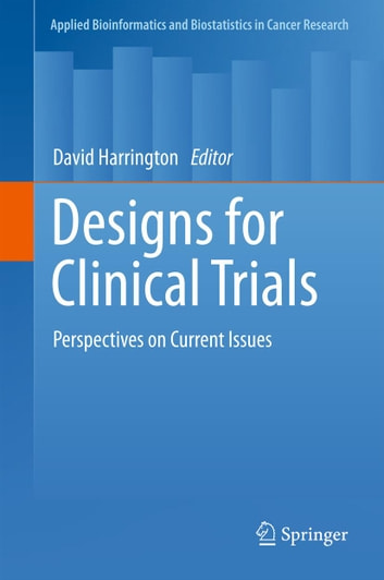 Designs for Clinical Trials - Perspectives on Current Issues ebook by
