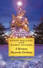 A Montana Mavericks Christmas - An Anthology ebook by Susan Mallery, Karen Rose Smith