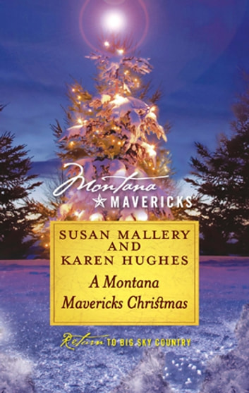A Montana Mavericks Christmas - An Anthology ebook by Susan Mallery,Karen Rose Smith