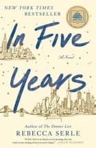 In Five Years - A Novel ebook by Rebecca Serle