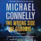 The Wrong Side of Goodbye audiobook by Michael Connelly, Titus Welliver