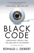 Black Code - Inside the Battle for Cyberspace ekitaplar by Ronald J. Deibert