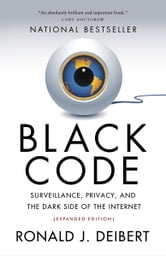 Black Code - Inside the Battle for Cyberspace ebook by Ronald J. Deibert