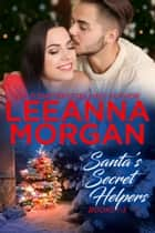 Santa's Secret Helpers Boxed Set (Books 1-3) ebook by Leeanna Morgan