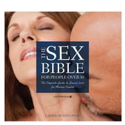 The Sex Bible For People Over 50 - The Complete Guide to Sexual Love for Mature Couples ebook by Laurie Betito