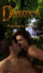 Dragoness ebook by Annmarie Ortega