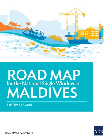 Road Map for the National Single Window in Maldives eBook by Asian Development Bank