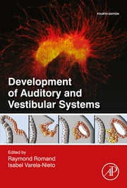 Development of Auditory and Vestibular Systems ebook by Raymond Romand,Isabel Varela-Nieto