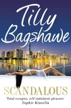 Scandalous ebook by Tilly Bagshawe