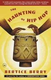 The Haunting of Hip Hop - A Novel ebook by Bertice Berry