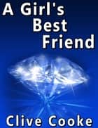 A Girl's Best Friend ebook by Clive Cooke
