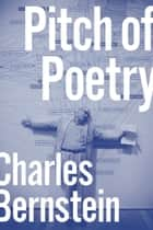 Pitch of Poetry ebook by Charles Bernstein