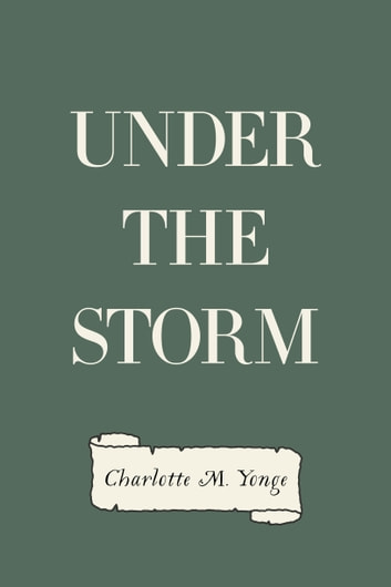 Under the Storm ebook by Charlotte M. Yonge