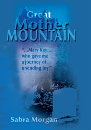 Great Mother Mountain ebook by sabra morgan