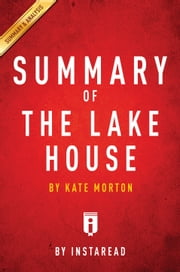 The Lake House - by Kate Morton | Summary & Analysis ebook by Instaread