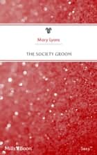 The Society Groom 電子書 by Mary Lyons