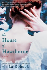 The House of Hawthorne ebook by Erika Robuck