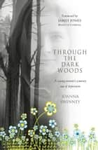 Through the Dark Woods ebook by Jo Swinney