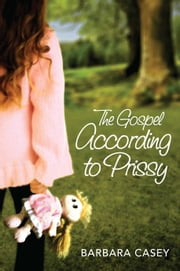 Gospel According to Prissy ebook by Barbara Casey